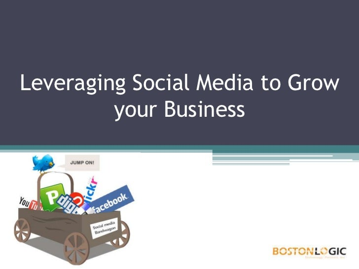 Leveraging Social Media to Grow your Business<br />