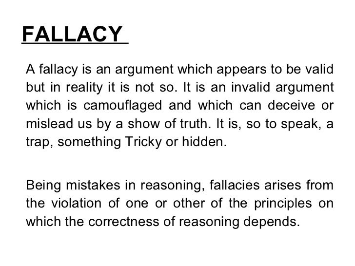 types of fallacy in critical thinking A large portion of critical thinking has to do with the description, investigation, and taxonomy of different fallacies one important kind of fallacy is the ad hominem.