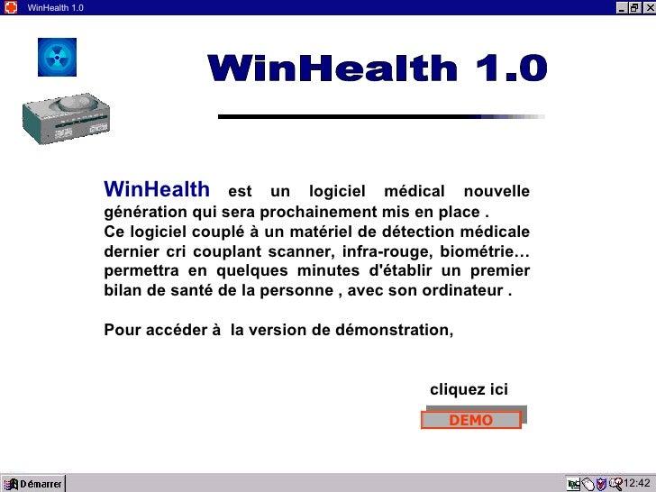 14:18 WinHealth 1.0 WinHealth   est un logiciel médical nouvelle génération qui sera prochainement mis en place . Ce logic...