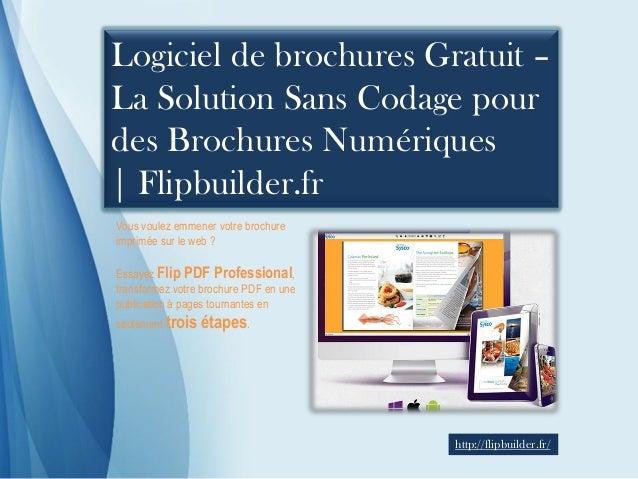 Logiciel de brochures Gratuit – La Solution Sans Codage pour des Brochures Numériques  | Flipbuilder.fr  Vous voulez emmen...