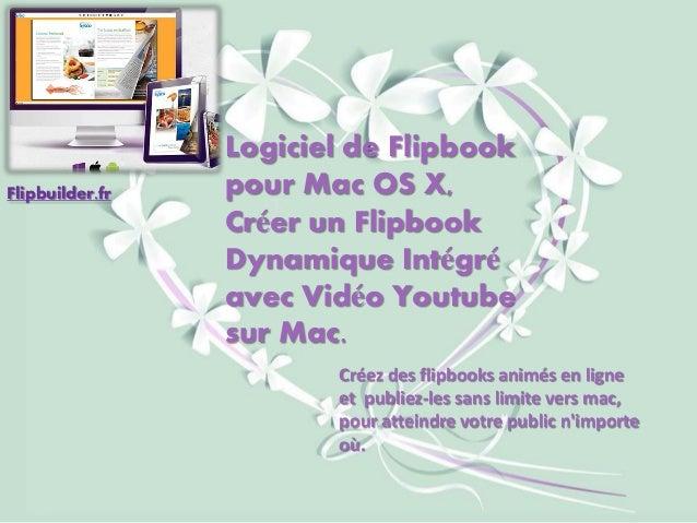Logiciel de Flipbookpour Mac OS X, Créer un FlipbookDynamique Intégréavec Vidéo Youtubesur Mac.  Créez des flipbooksanimés...