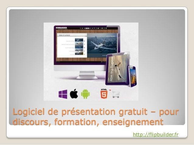 Logiciel de présentation gratuit – pour discours, formation, enseignement http://flipbuilder.fr