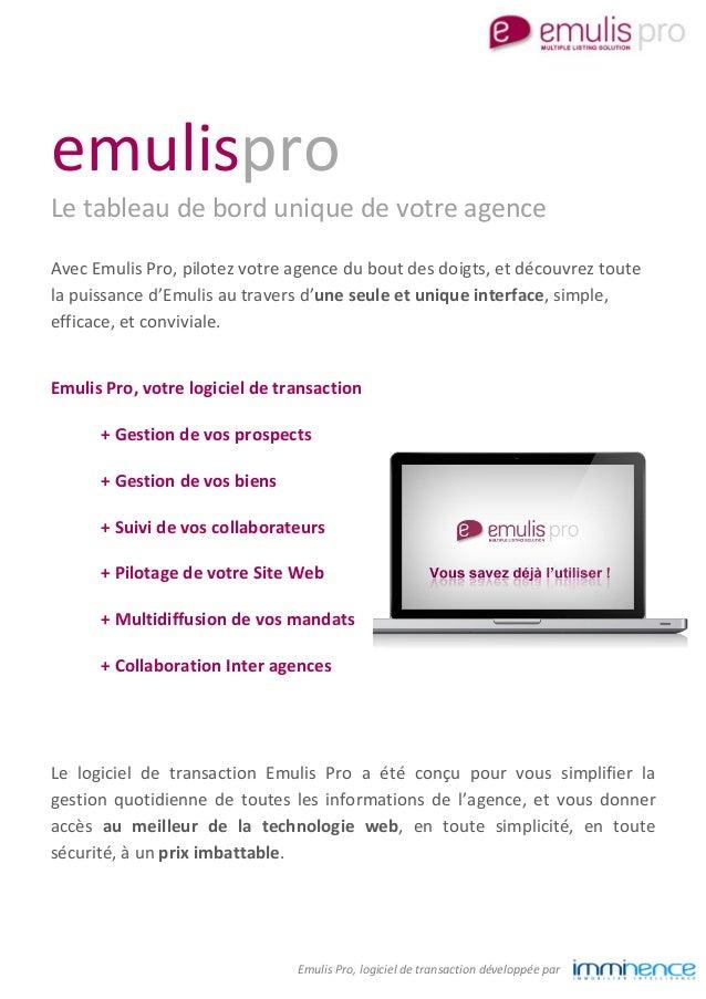 Emulis Pro, logiciel de transaction développée par emulispro Le tableau de bord unique de votre agence Avec Emulis Pro, pi...