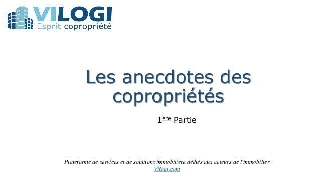 Les anecdotes des copropriétés 1ère Partie Plateforme de services et de solutions immobilière dédiés aux acteurs de l'immo...