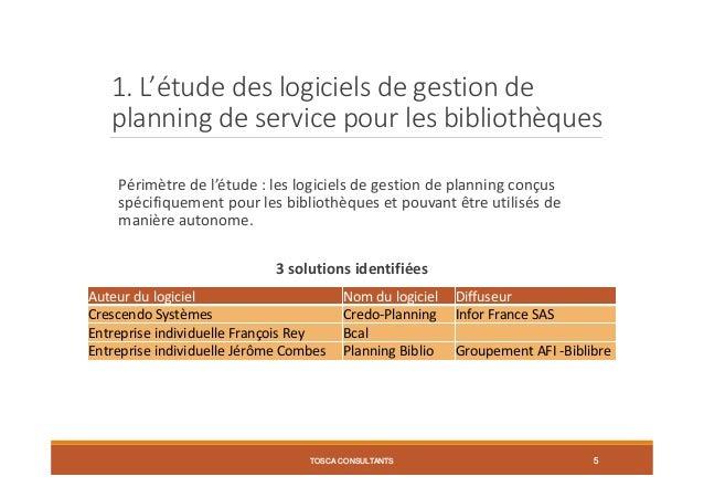 1. L'étude des logiciels de gestion de planning de service pour les bibliothèques Périmètre de l'étude : les logiciels de ...