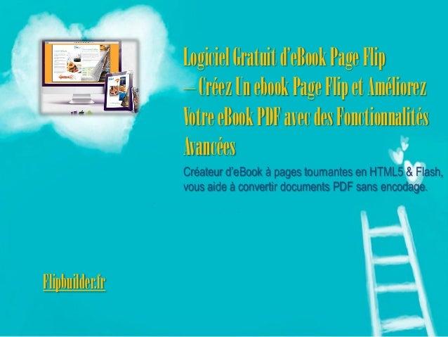 Logiciel Gratuit d'eBookPage Flip  –Créez Un ebookPage Flip et Améliorez Votre eBookPDF avec des Fonctionnalités Avancées ...