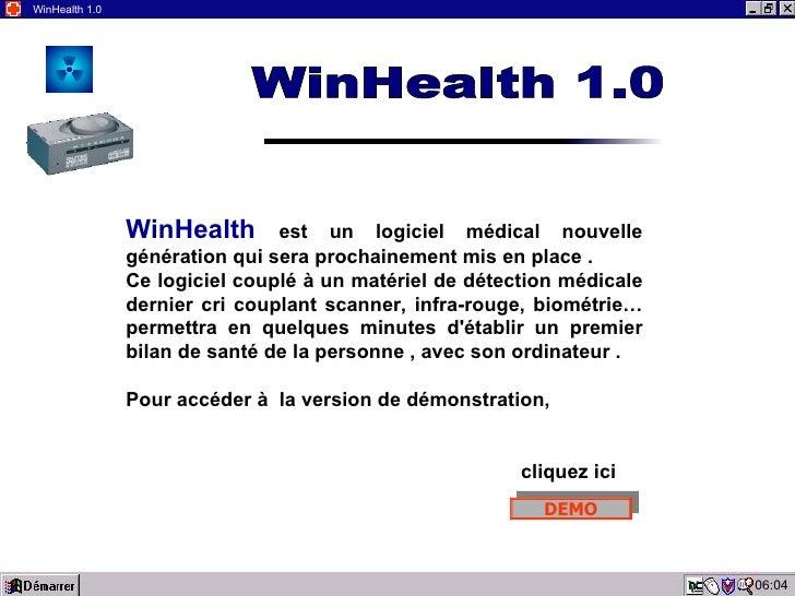 06:04 WinHealth 1.0 WinHealth   est un logiciel médical nouvelle génération qui sera prochainement mis en place . Ce logic...