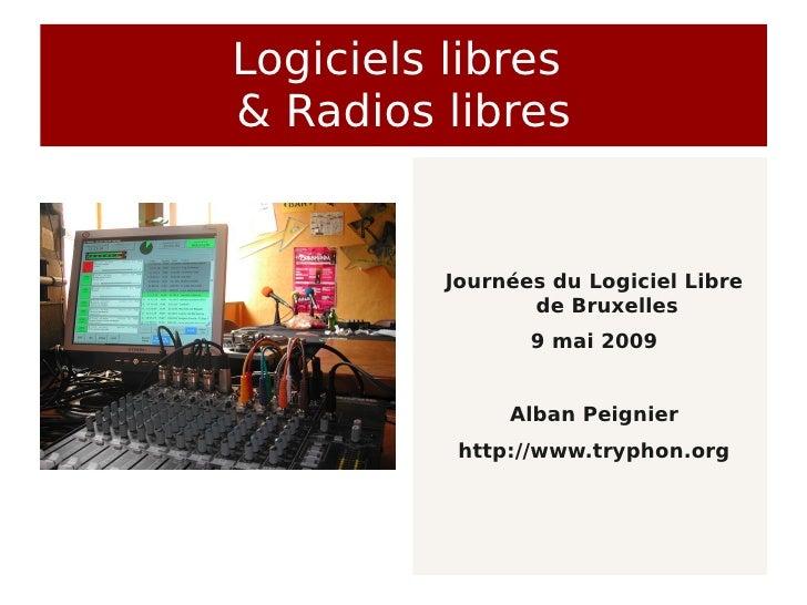 Logiciels libres & Radios libres             Journées du Logiciel Libre                  de Bruxelles                  9 m...