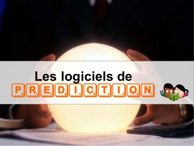 Les logiciels de prediction