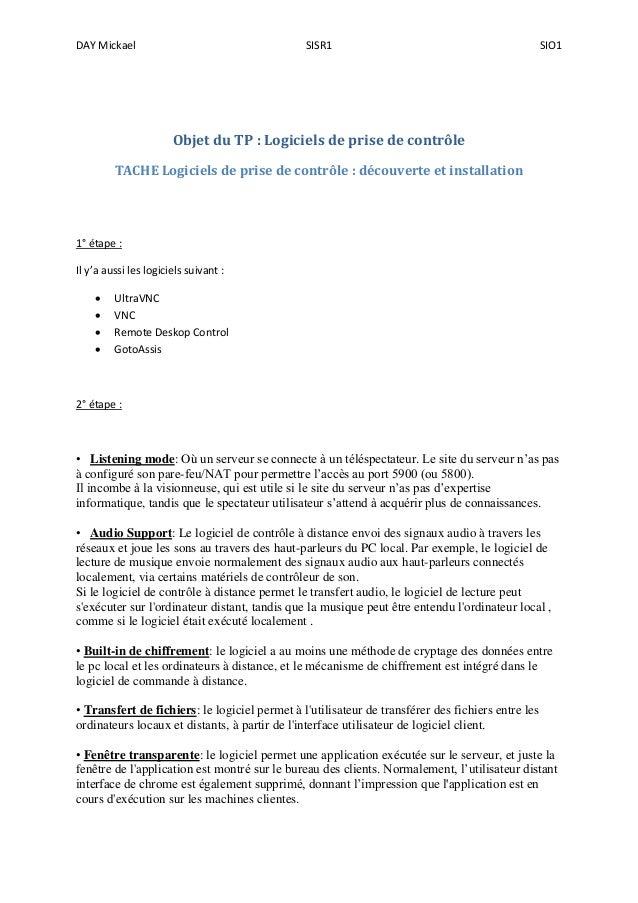 DAY Mickael SISR1 SIO1 Objet du TP : Logiciels de prise de contrôle TACHE Logiciels de prise de contrôle : découverte et i...