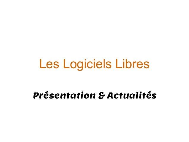 Les Logiciels LibresPrésentation & Actualités