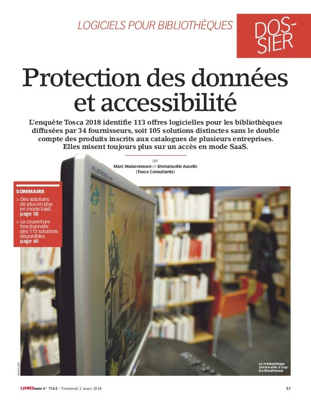 DOS- SIER LOGICIELS POUR BIBLIOTHÈQUES Protection des données et accessibilité SOMMAIRE > Des solutions de plus en plus en...