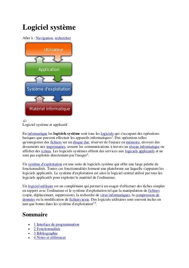 Logiciel systèmeAller à : Navigation, rechercherLogiciel système et applicatifEn informatique les logiciels système sont t...