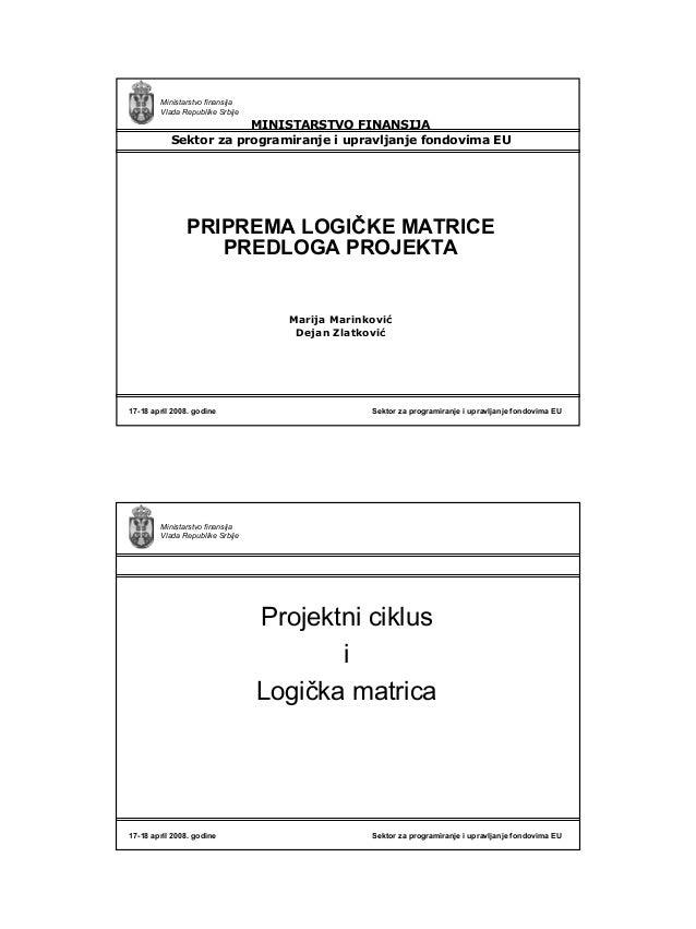 1 Ministarstvo finansija Vlada Republike Srbije Sektor za programiranje i upravljanje fondovima EU17-18 april 2008. godine...