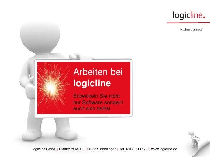 Arbeiten bei logicline<br />Entwickeln Sie nichtnur Software sondern auch sich selbst<br />