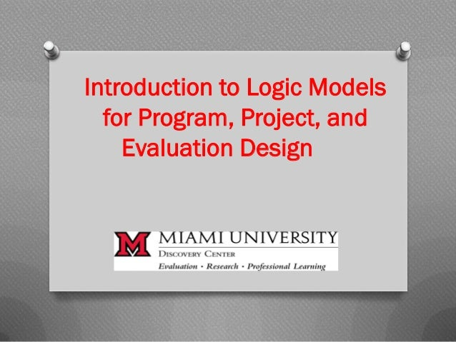 Introduction to Logic Models for Program, Project, and Evaluation Design