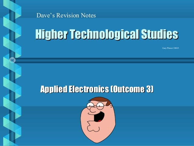 Dave's Revision NotesHigher Technological Studies                                   Gary Plimer 20005 Applied Electronics ...
