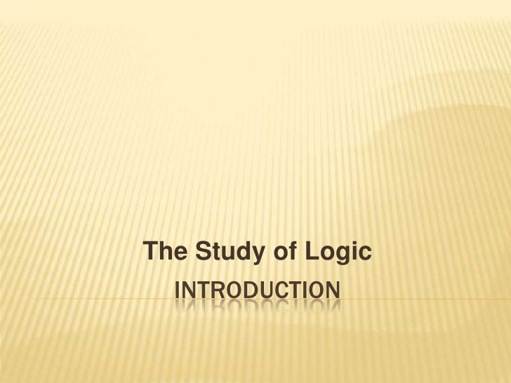 INTRODUCTION<br />The Study of Logic<br />