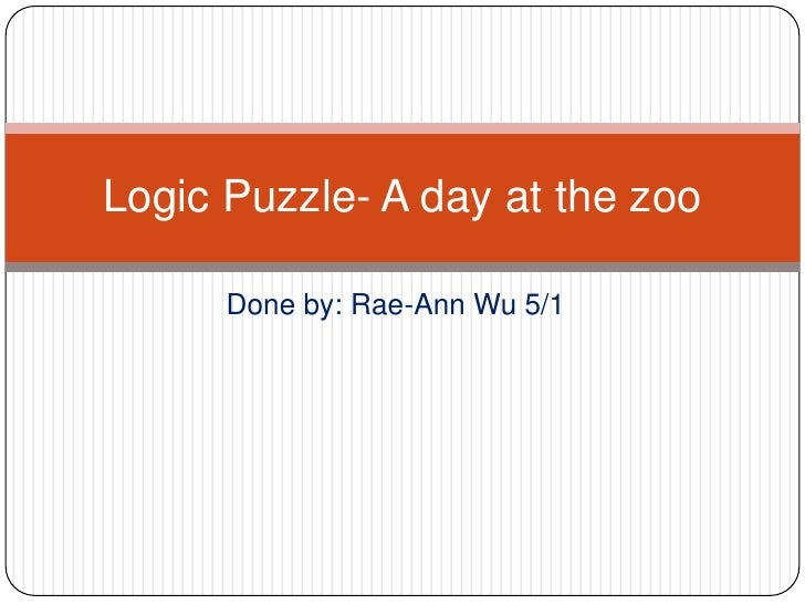 Logic puzzle a day at the zoo