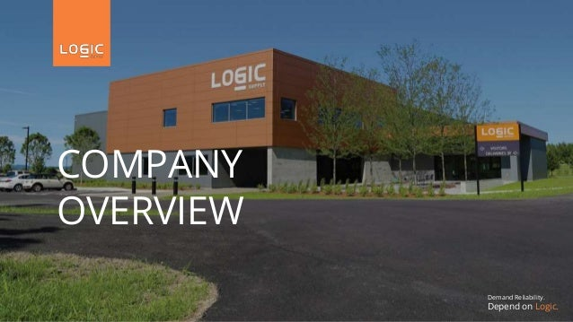 Demand Reliability. Depend on Logic. COMPANY OVERVIEW