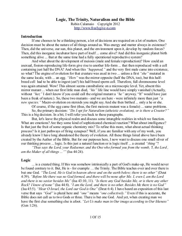 Logic, The Trinity, Naturalism and the Bible Robin Calamaio Copyright 2012 http://www.freelygive-n.com Introduction If one...
