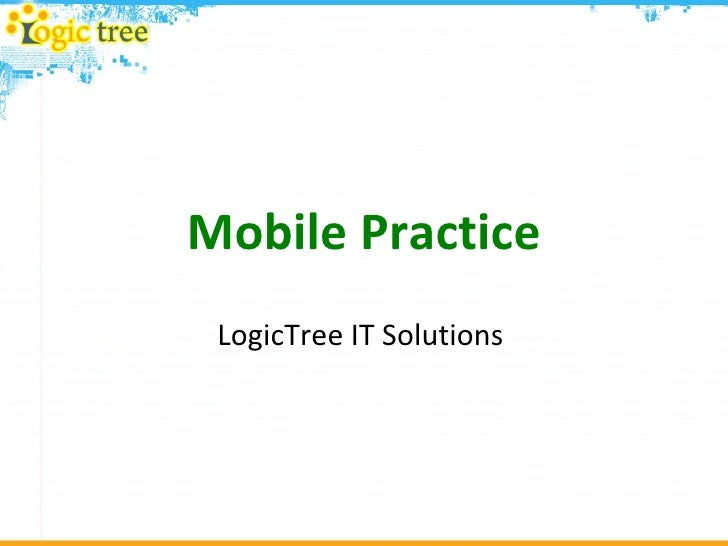 Mobile Practice LogicTree IT Solutions
