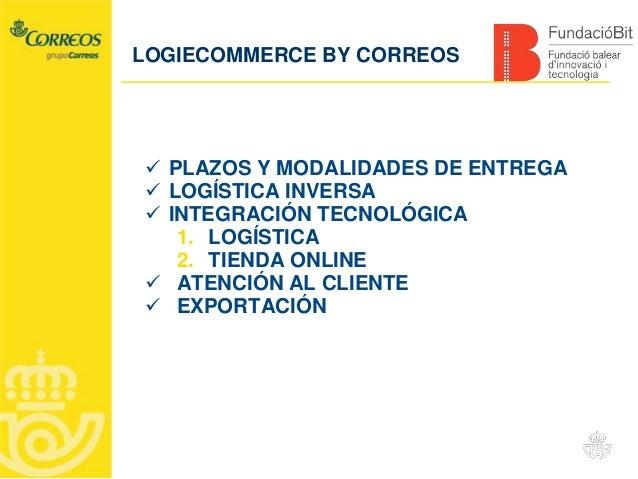 0.1  PLAZOS Y MODALIDADES DE ENTREGA  LOGÍSTICA INVERSA  INTEGRACIÓN TECNOLÓGICA 1. LOGÍSTICA 2. TIENDA ONLINE  ATENCI...