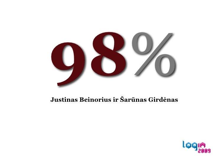 98% Justinas Beinorius ir Šarūnas Girdėnas