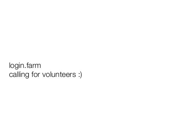 login.farm calling for volunteers :)