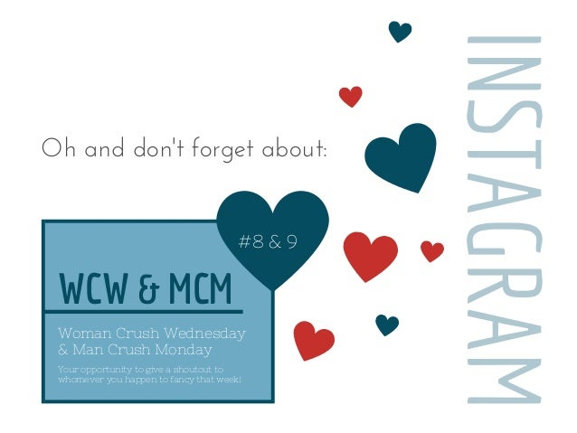 Your opportunity to give a shoutout to whomever you happen to fancy that week! WCW & MCM Woman Crush Wednesday & Man Crush...