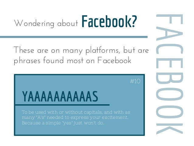 """YAAAAAAAAAAS Facebook? To be used with or without capitals, and with as many """"A's"""" needed to express your excitement. Beca..."""