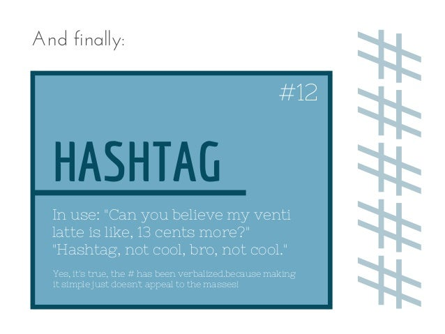 """Yes, it's true, the # has been verbalized.because making it simple just doesn't appeal to the masses! HASHTAG In use: """"Can..."""