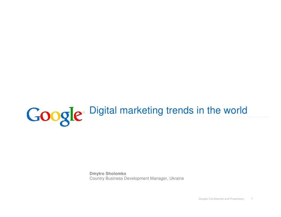 Digital marketing trends in the world     Dmytro Sholomko Country Business Development Manager, Ukraine                   ...