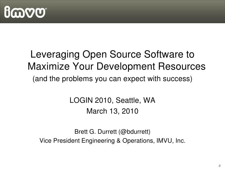Leveraging Open Source Software to Maximize Your Development Resources (and the problems you can expect with success)     ...