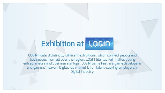 Exhibition at LOGIN hosts 3 distinctly different exhibitions, which connect people and businesses from all over the region...