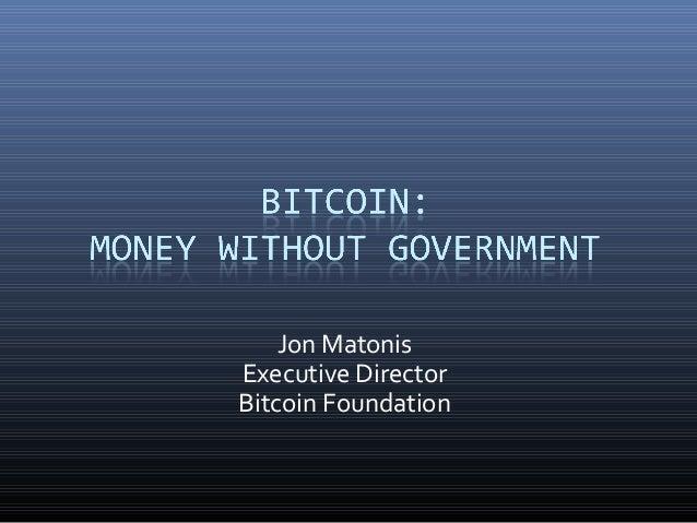 Jon Matonis Executive Director Bitcoin Foundation
