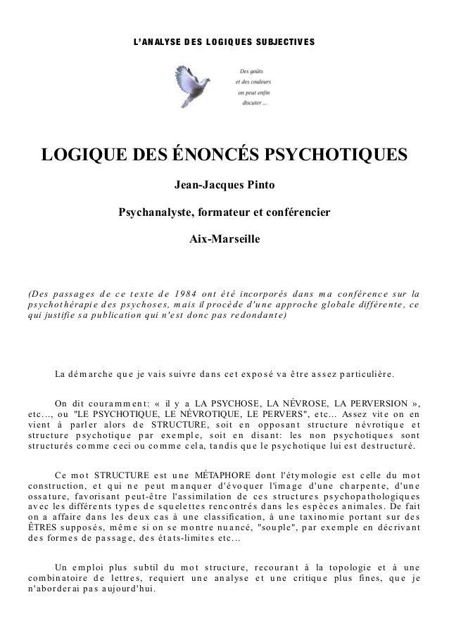 L'A N ALYS E D E S L O G I Q U E S S U BJE C TI V E S    LOGIQUE DES ÉNONCÉS PSYCHOTIQUES                                 ...