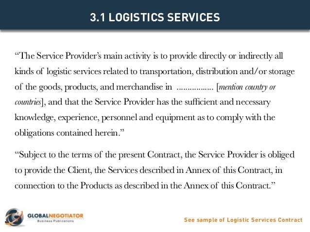 MAIN CLAUSES AND SAMPLE See Sample Of Logistics Services Contract  Www.globalnegotiator.com; 5.  Contract Of Services Sample