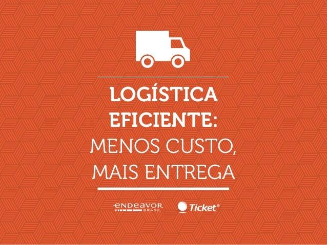 Logística eficiente: menos custo, mais entrega