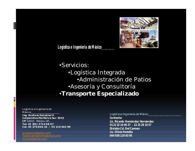 Logística e Ingeniería de México_________  •Servicios: •Logística Integrada •Administración de Patios •Asesoría y Consulto...