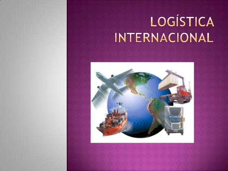 La logística internacional se ha convertido en uno de los sectoresclaves en el actual entorno económico mundial, debido a ...