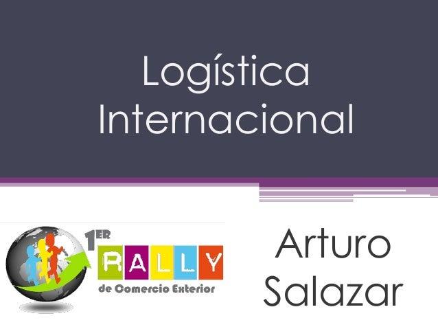 LogísticaInternacional         Arturo        Salazar