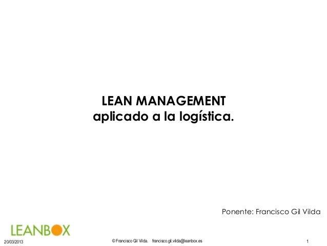 LEAN MANAGEMENT             aplicado a la logística.                                                                      ...