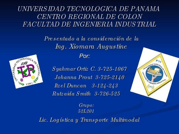 UNIVERSIDAD TECNOLOGICA DE PANAMA  CENTRO REGIONAL DE COLON FACULTAD DE INGENIERIA INDUSTRIAL Presentado a la consideració...