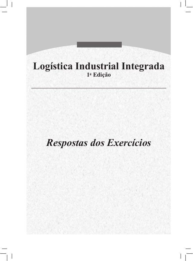 Logística Industrial Integrada 1a Edição  Respostas dos Exercícios