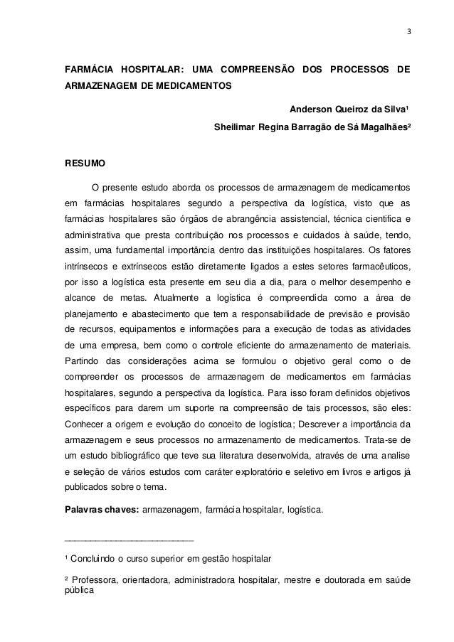 3  FARMÁCIA HOSPITALAR: UMA COMPREENSÃO DOS PROCESSOS DE  ARMAZENAGEM DE MEDICAMENTOS  Anderson Queiroz da Silva¹  Sheilim...