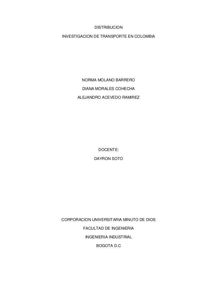 DISTRIBUCION<br />INVESTIGACION DE TRANSPORTE EN COLOMBIA<br />NORMA MOLANO BARRERO<br />DIANA MORALES COHECHA<br />ALEJAN...