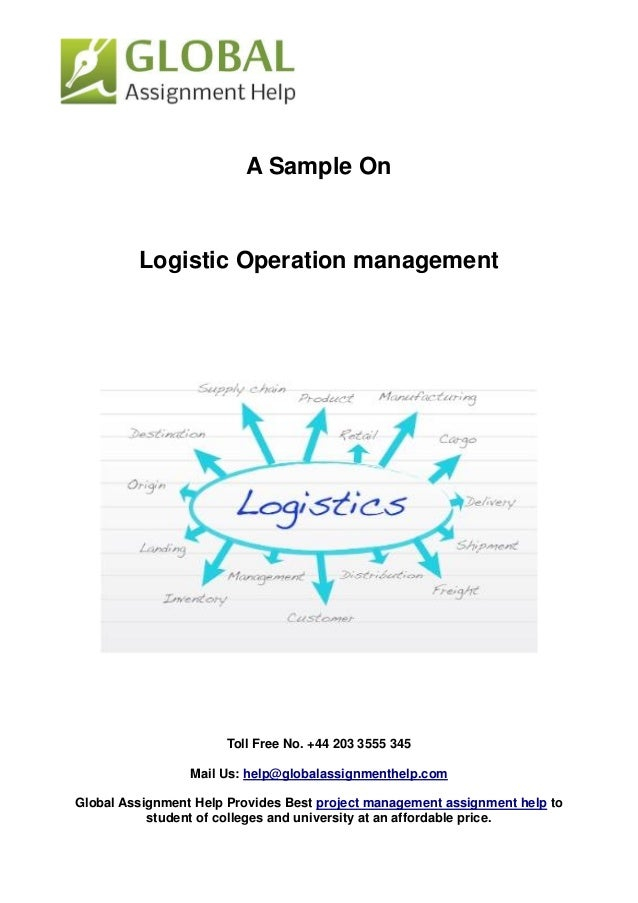 sample report on logistic operation management by global assignment h   operation management by global assignment help toll no 44 203 3555 345 mail us help globalassignmenthelp