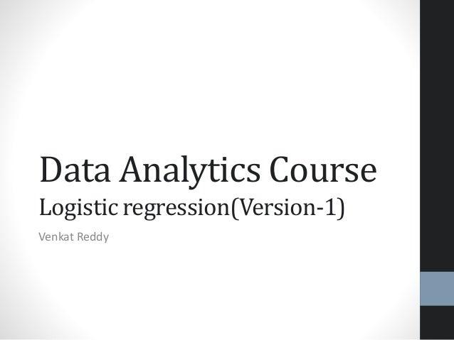 Data Analytics CourseLogistic regression(Version-1)Venkat Reddy