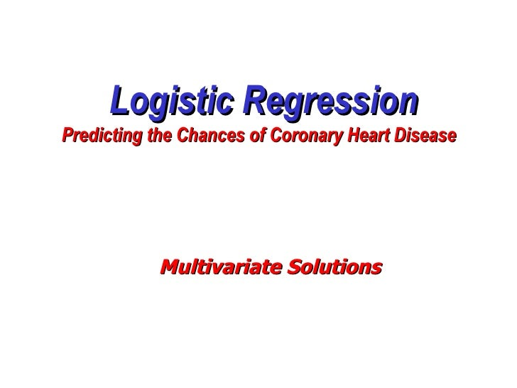 Logistic Regression Predicting the Chances of Coronary Heart Disease Multivariate Solutions